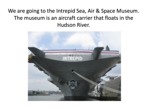 We are going to the Intrepid Sea, Air & Space Museum.  The museum is an aircraft carrier that floats in the Hudson River. 1.jpeg