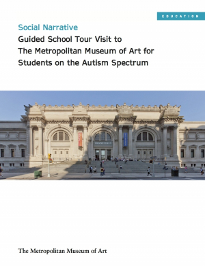 Social Narrative: Guided School Tour Visit to The Metropolitan Museum of Art for Students on the Autism Spectrum