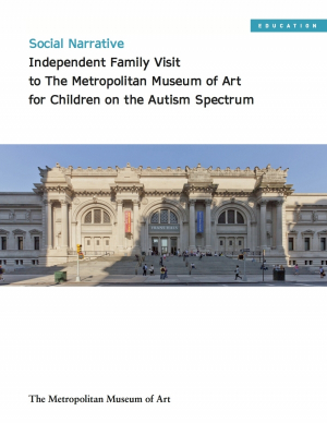Social Narrative: An Independent Family Visit to The Metropolitan Museum of Art for Children on the Autism Spectrum