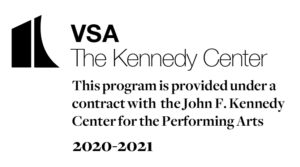 The logo for the VSA office at the Kennedy Center which is black and white text with a black symbol showing a rectangle with a slanted top next to a curved shape. The text reads: This program is provided under a contract with the John F. Kennedy Center for the Performing Arts 2020-2021
