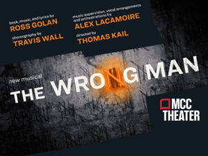 Dark background, diagonally across are the words New Musical The Wrong Man in white uppercase text. Below a red box with MCC Theater.