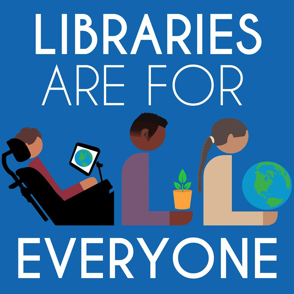 graphic with three people, one wheelchair user. words read: Libraries are for everyone